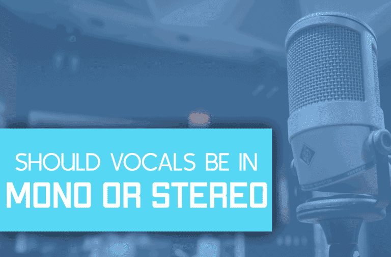 Should Vocals Be Mono Or Stereo? You'll Never Get Confused!