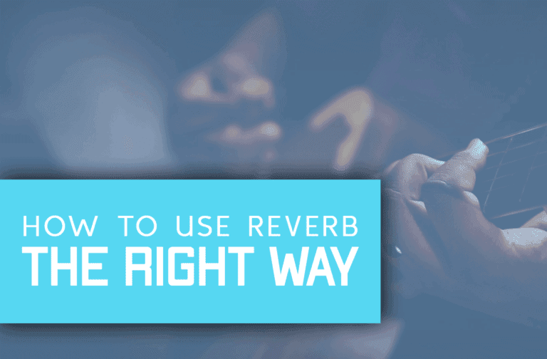 How To – Use Reverb The Right Way