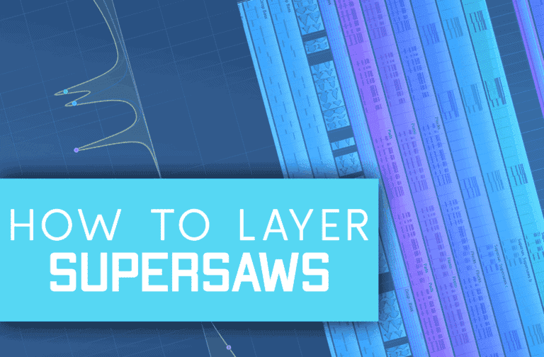 How To – Layer Supersaws Correctly