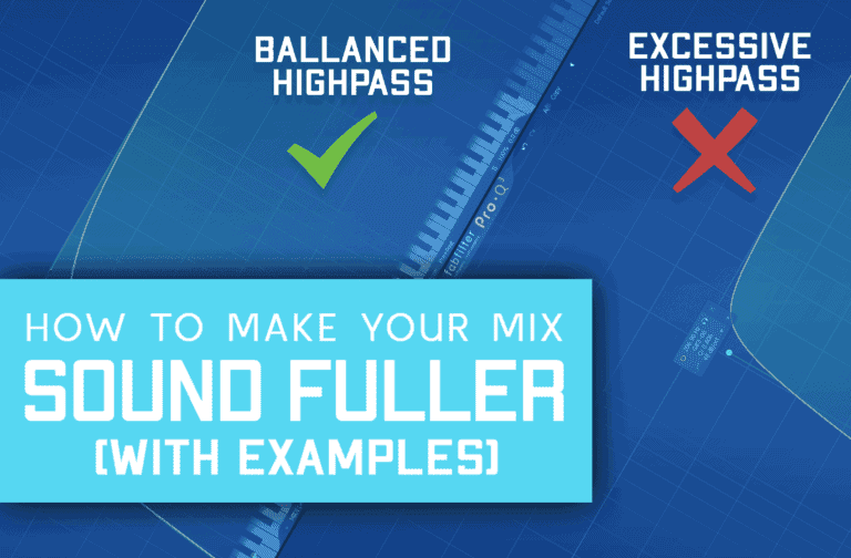 How To Make Your Mix Sound Fuller (With Examples)