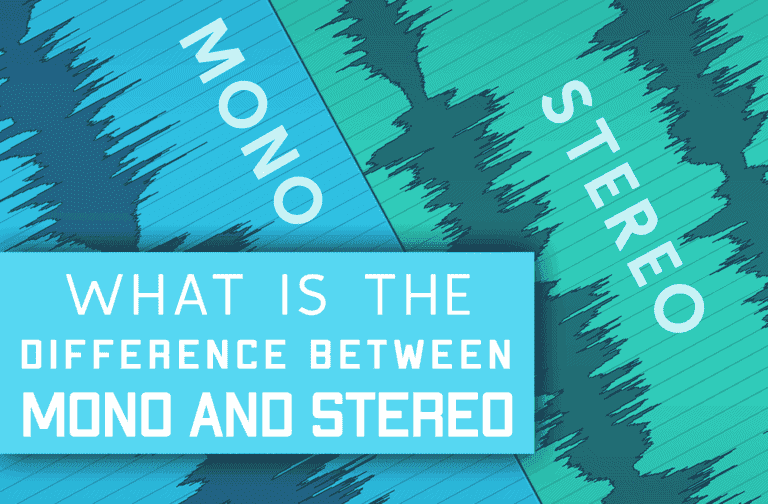 Mono VS Stereo – Which One Should You Use – And Why!