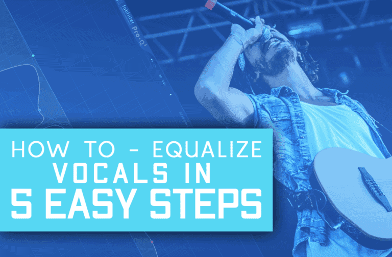 How To – Equalize Vocals Professionally In 5 Easy Steps!