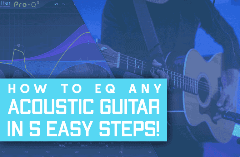 How To EQ An Acoustic Guitar In 5 Easy Steps!
