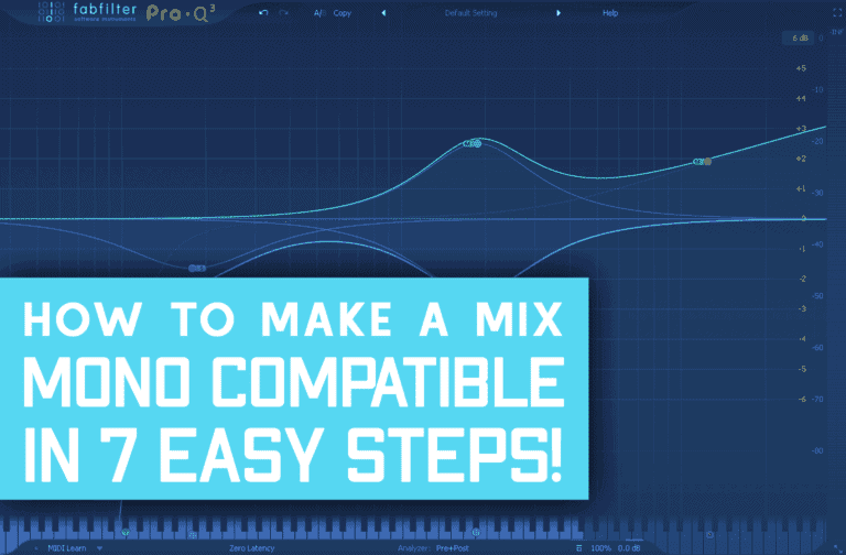 7 Tips For Mono Compatibility – That Actually Work!