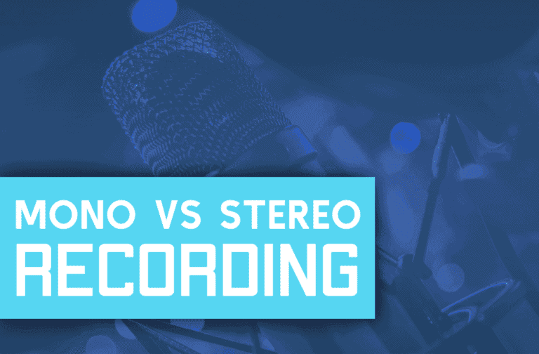 Mono VS Stereo Recording – What's The Absolute Best For You?