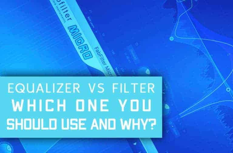 Equalizer VS Filter – Which One Should You Use And Why!