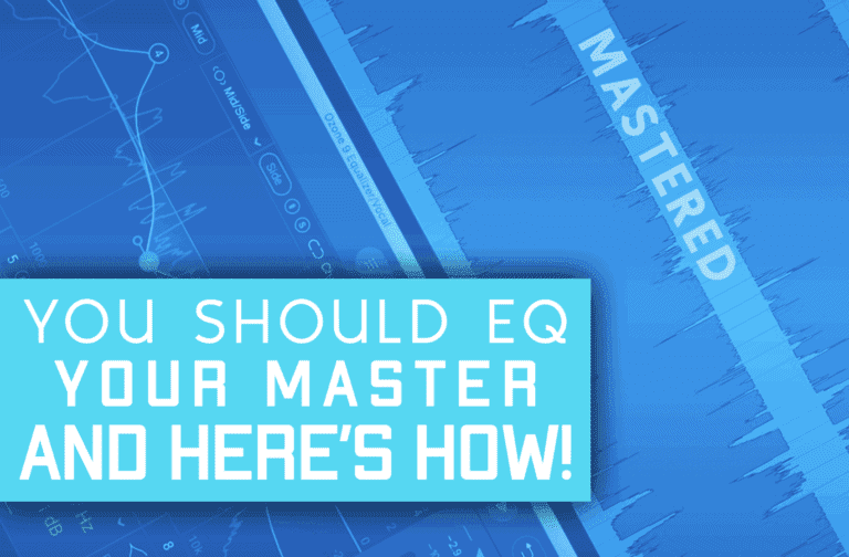 You Should EQ Your Master Track! And Here's How!