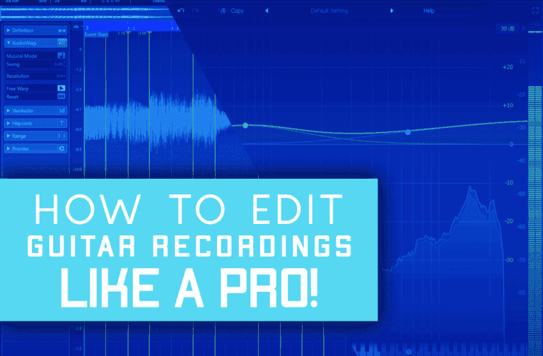 How To Edit A Guitar Recording Like A Pro In 6 easy steps!