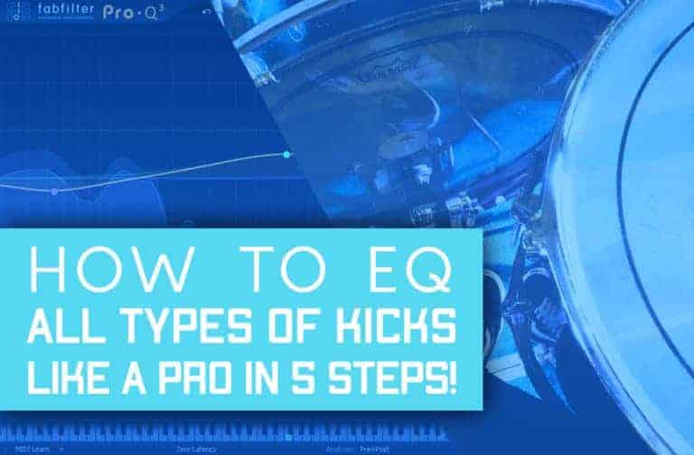 How To EQ The 4 Types Of Kick Drums In 5 Easy Steps!