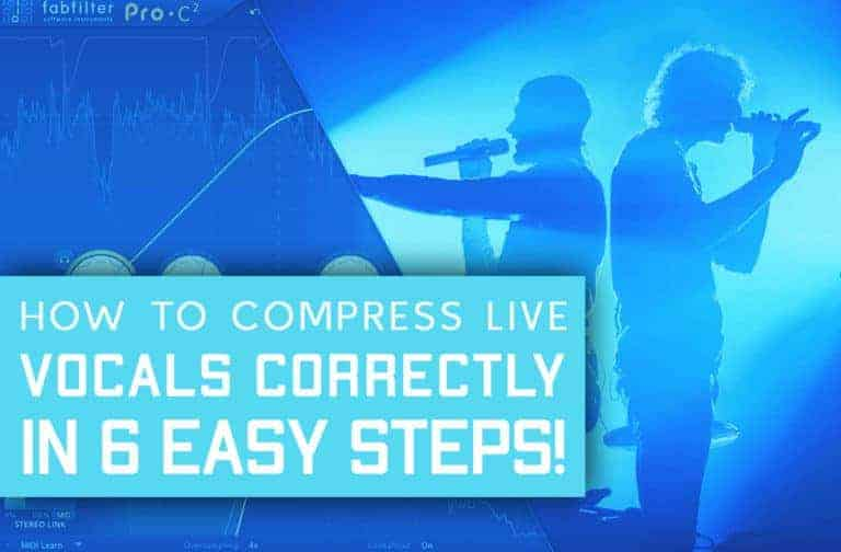How to Compress Live Vocals Like A Pro In 6 Easy Steps!