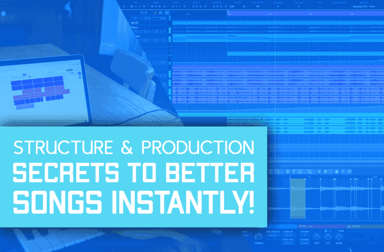 Song Structure & Production: Secrets To Better Songs Instantly!