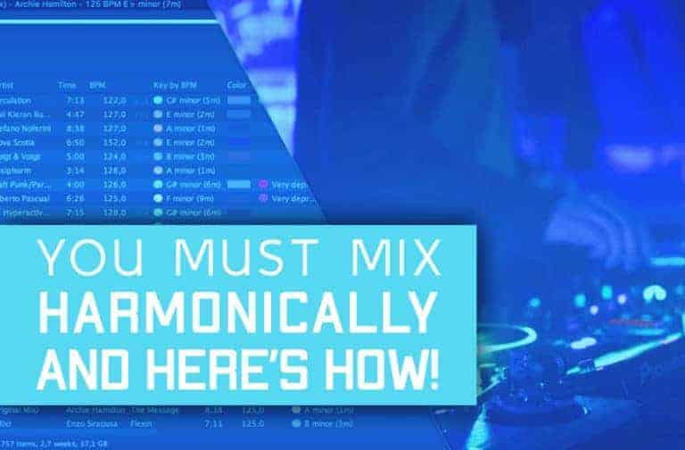 You Must Mix Harmonically! And Here's How To Do It!