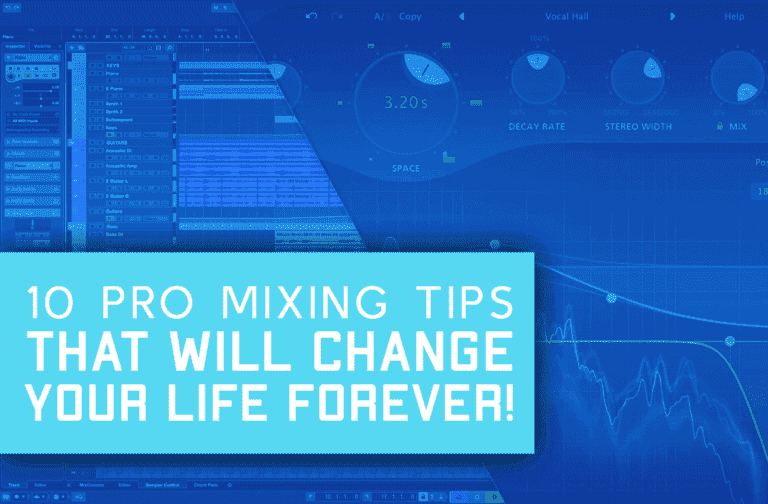 10 Pro Mixing Tips – Number 6 Will Change Your Life!